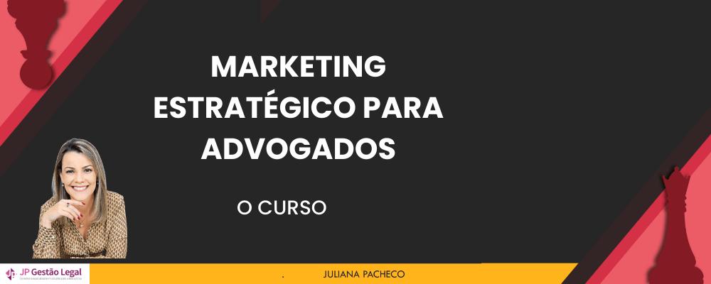 Marketing Estrategico para Advogados - O Curso